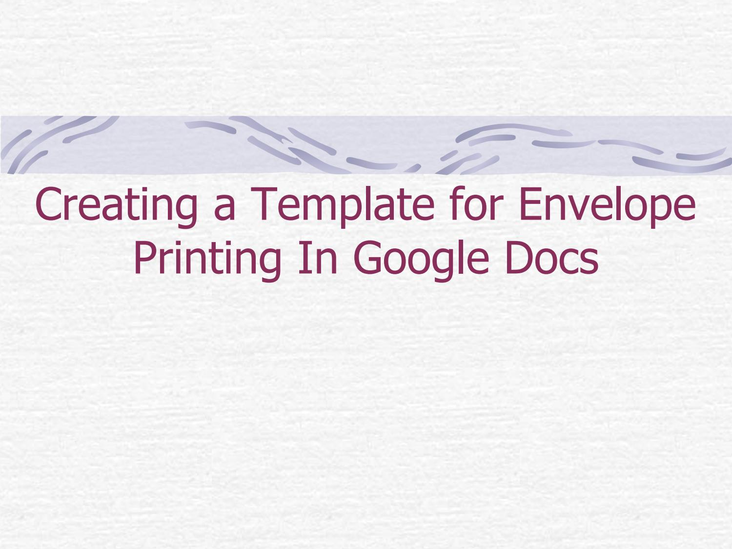 Envelope Printing Template Google Docs