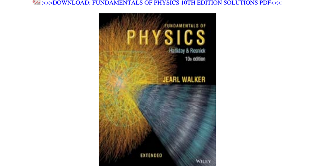 Fundamentals Of Physics 10th Edition Pdf Solutions Google Drive