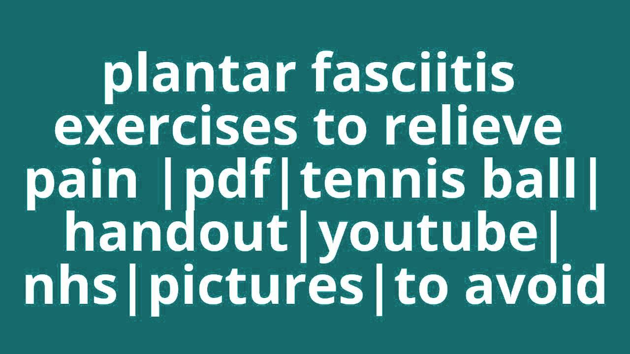 Pdf Plantar Fasciitis Exercises Handout