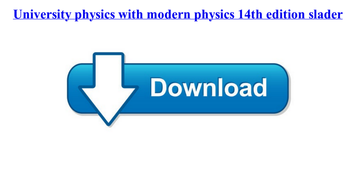 University Physics 14th Edition Pdf Slader