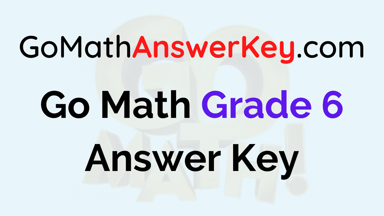 Go Math Grade 6 Pdf Answer Key