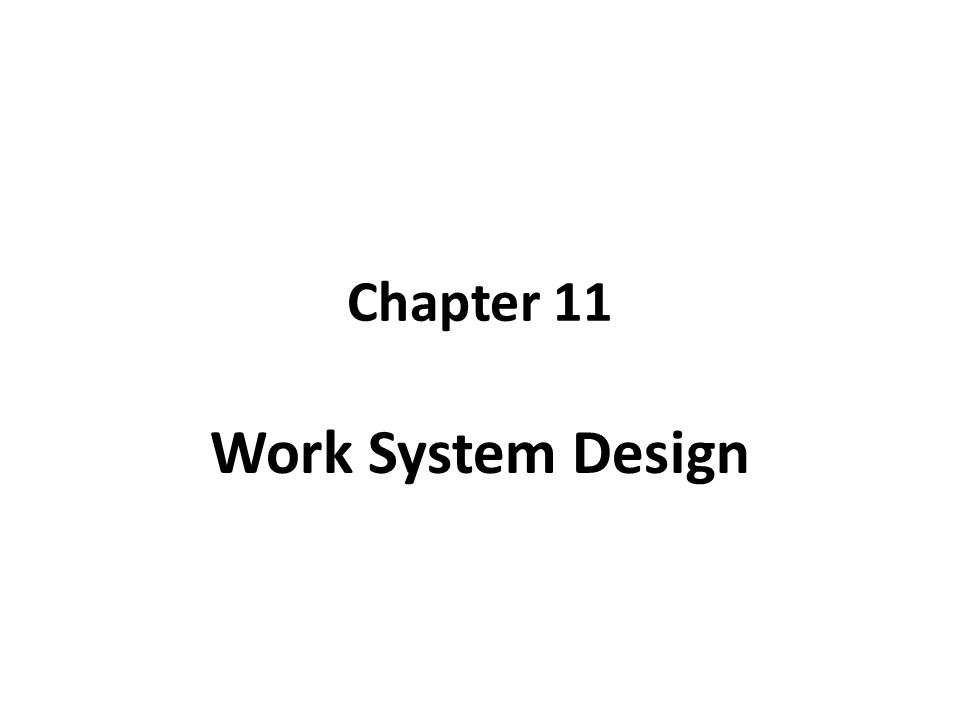 Chapter 11 Work System Design