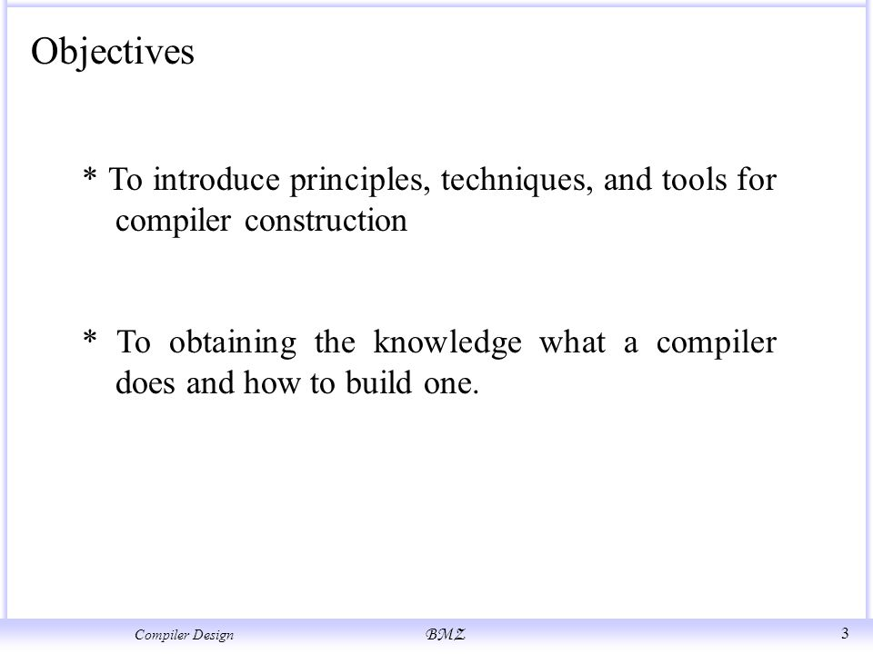 To Obtaining The Knowledge What A Compiler Does And How To Build One.