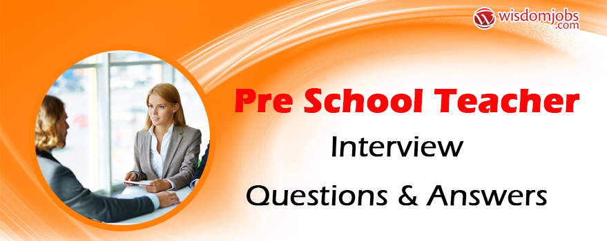 Pre Primary Teacher Interview Questions And Answers Pdf