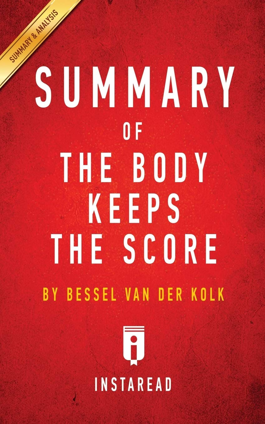 The Body Keeps The Score Summary Pdf